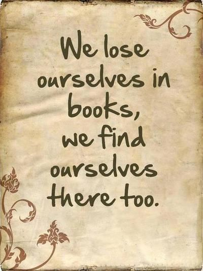 """youngadultread: """"We lose ourselves in books, we find ourselves there too."""""""