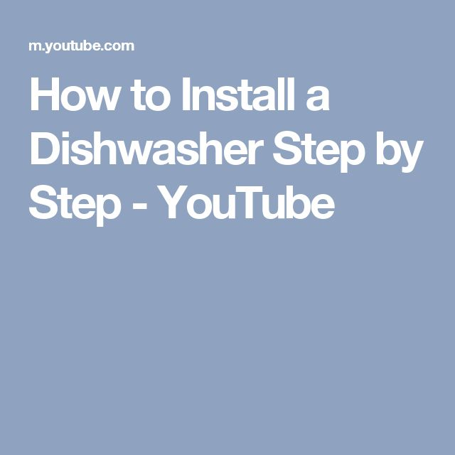How to Install a Dishwasher Step by Step - YouTube