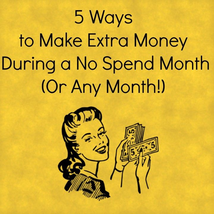 How to make extra money during a no spend month!