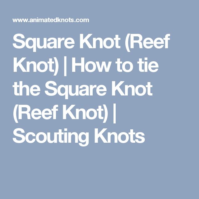Square Knot (Reef Knot) | How to tie the Square Knot (Reef Knot) | Scouting Knots