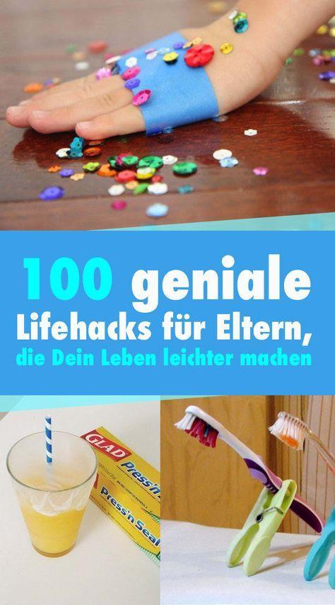 Wirklich gute und interessante Ideen dabei!100 geniale Lifehacks für Eltern, die Dein Leben leichter machen