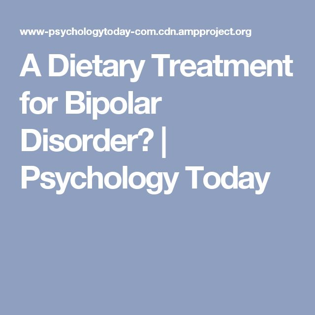 A Dietary Treatment for Bipolar Disorder? | Psychology Today