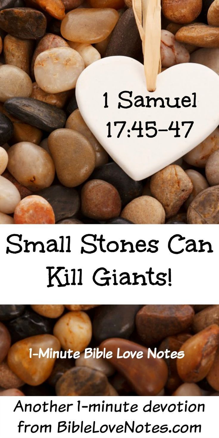 SLAYING OUR GIANTS: This 1-minute devotion talks about the incredible fact that small stones can slay giants - i.e. Even seemingly insignificant abilities when offered to God can become life-changing. Based on 1 Samuel 17.