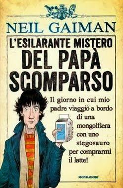L'esilarante mistero del papà scomparso, Neil Gaiman, Mondadori ***