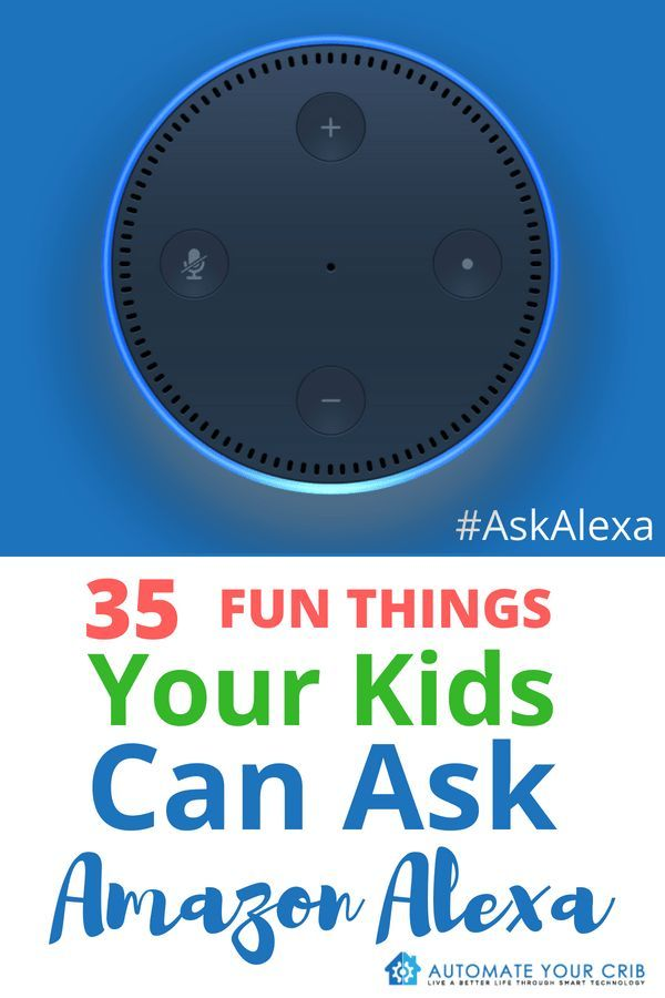 35 Fun Things Your Kids Can Ask Amazon Alexa With Images