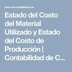 Estado del Costo del Material Utilizado y Estado del Costo de Producción | Contabilidad de Costos, Financiera, Básica y Ejercicios