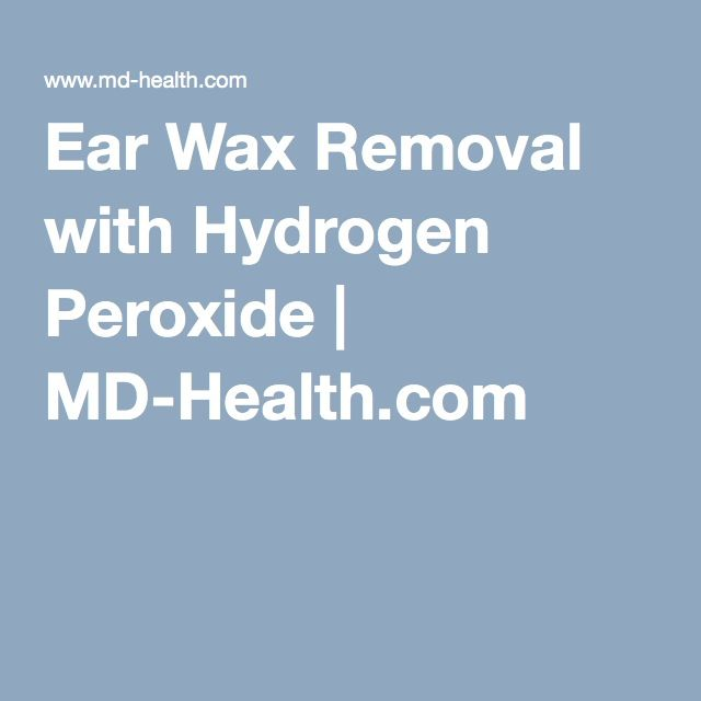 Ear Wax Removal with Hydrogen Peroxide   MD-Health.com