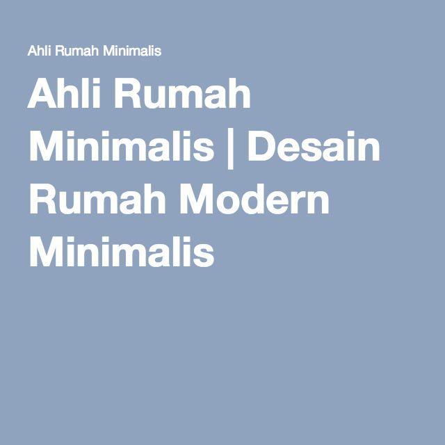 Ahli Rumah Minimalis | Desain Rumah Modern Minimalis