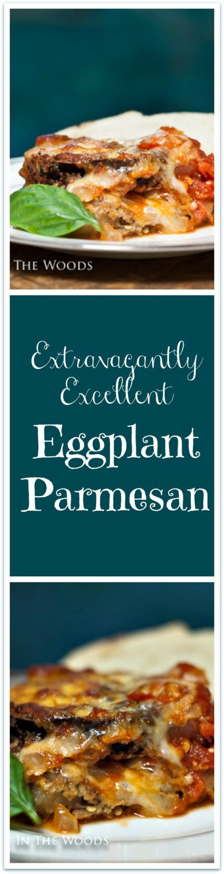 Extravagantly Excellent Eggplant Parmesan is one of the best dishes I've ever made!