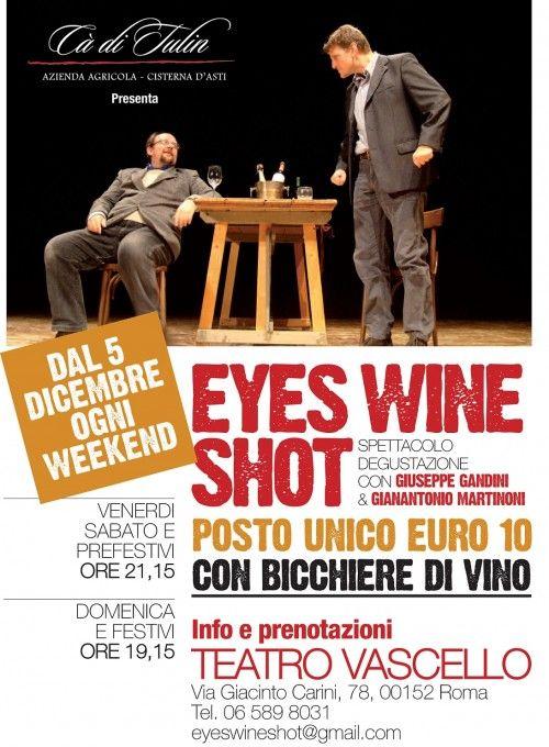 Eyes Wine Shot – al Teatro Vascello di Roma dal 5 dicembre 2014 http://intothewine.org/2014/11/28/eyes-wine-shot-al-teatro-vascello-di-roma-dal-5-dicembre-2014/