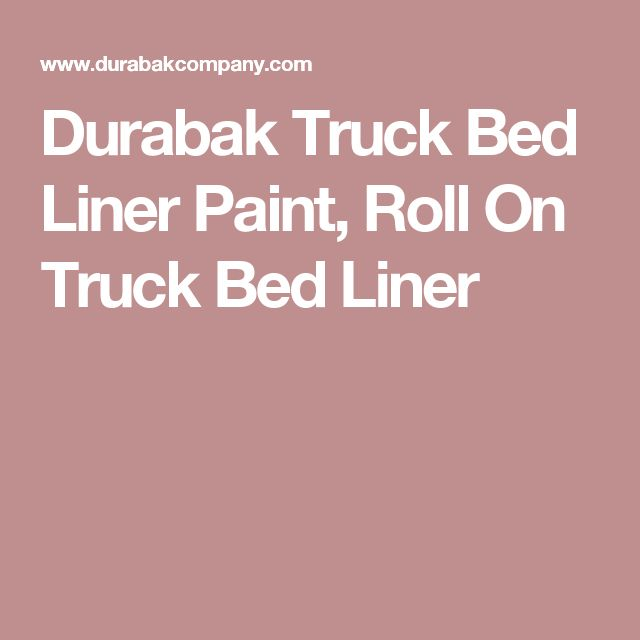 Durabak Truck Bed Liner Paint, Roll On Truck Bed Liner