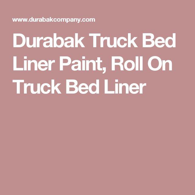 Durabak Truck Bed Liner Paint, Roll On Truck Bed Liner