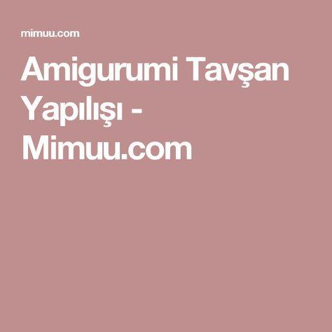 Amigurumi Tavşan Yapılışı - Mimuu.com