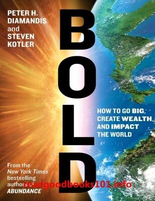 The 8 best business money books images on pinterest books to bold how to go big create wealth and impact the world by peter h fandeluxe Image collections