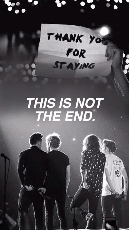 One Direction Thanks For Staying This Is Not The End