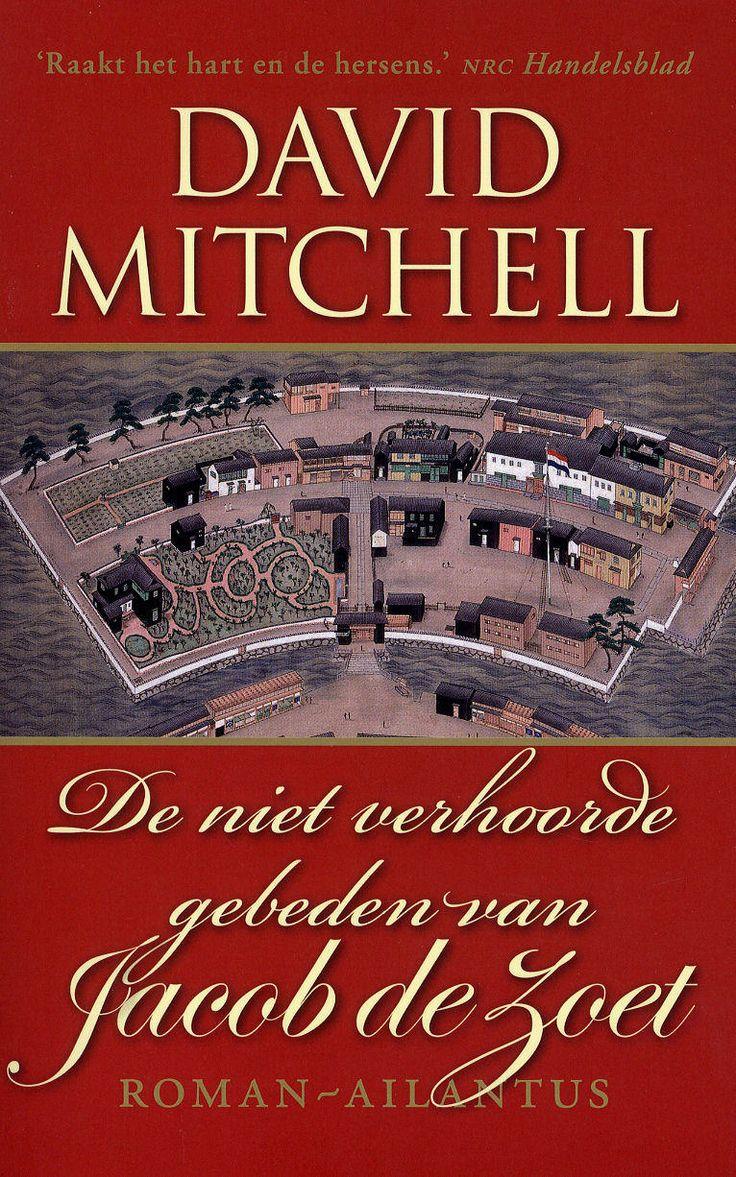 De niet verhoorde gebeden van Jacob De Zoet van David Mitchell – historische roman over de Nederlandse handelspost Dejima in Japan.