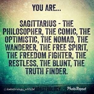 Love being Sagittarius!                                                                                                                                                     More