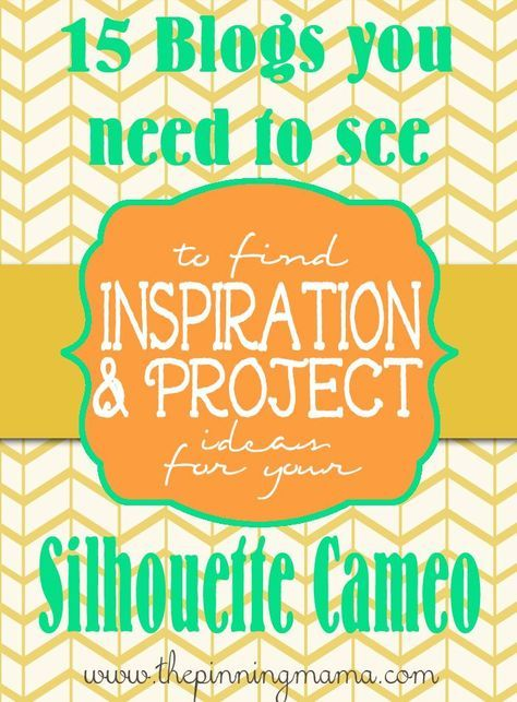 15 Blogs you need to see for great Silhouette Cameo Inspiration and Project Ideas! by The Pinning Mama