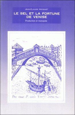 Le sel et la fortune de Venise (vol. 1)