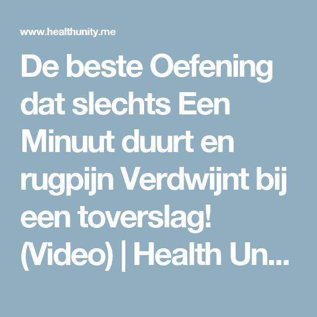 De beste Oefening dat slechts Een Minuut duurt en rugpijn Verdwijnt bij een toverslag! (Video) | Health Unity