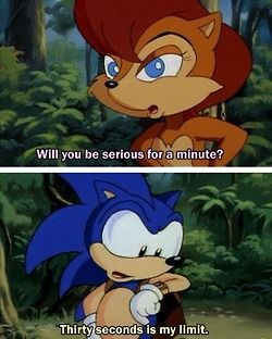I can totally relate, Sonic... XD Sonic the Hedgehog - Sally Acorn - Archie - Sonic SatAM