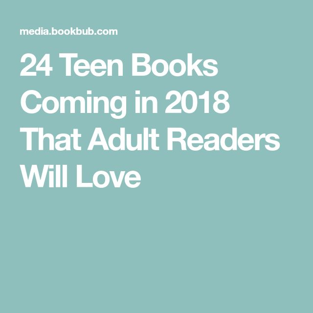 24 Teen Books Coming in 2018 That Adult Readers Will Love
