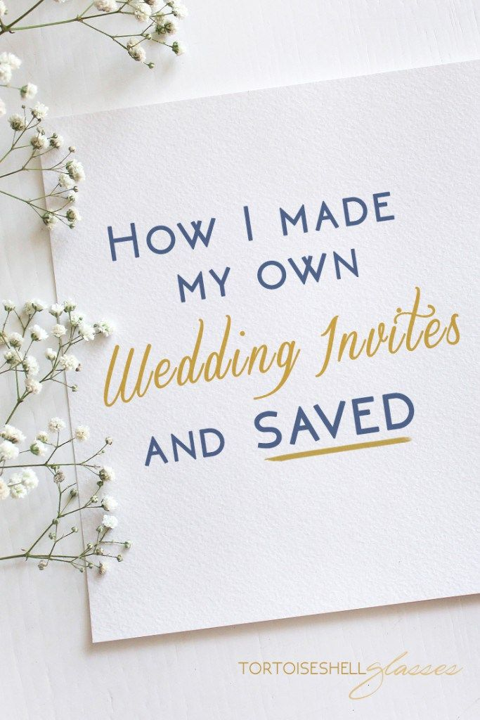 How I Made My Own Wedding Invitations And SAVED