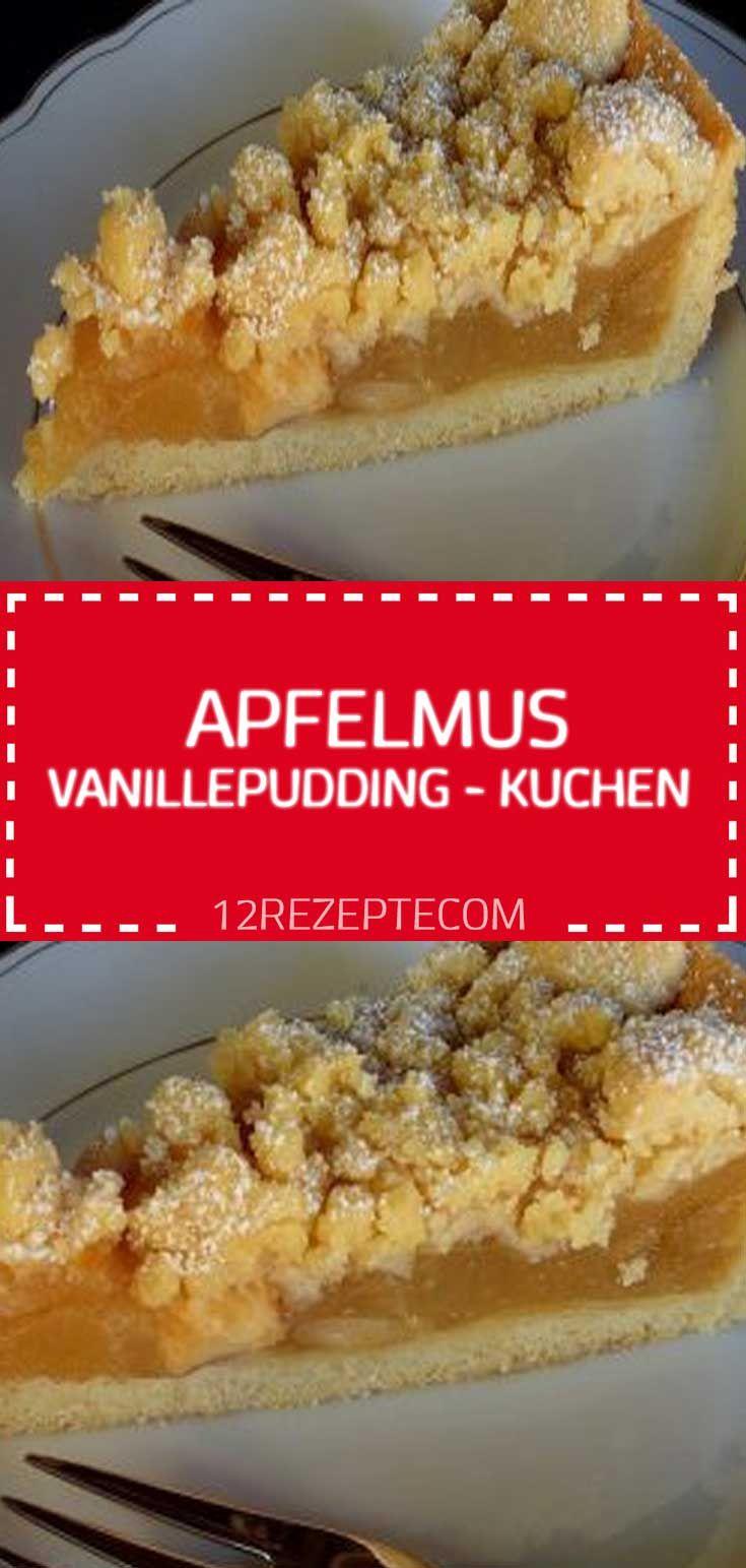 Apfelmus – Vanillepudding – Kuchen – Einfache Rezepte