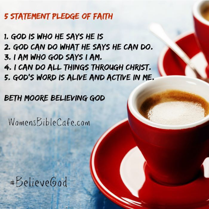 5 Statement Pledge of Faith via Beth Moore #BelieveGod