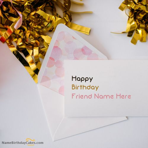Write name on Cute Birthday Card for Friend - Happy Birthday Wishes