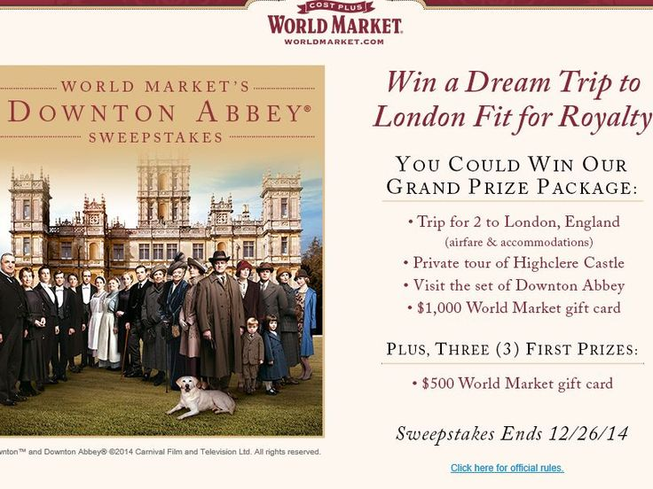 Enter the World Market's Downton Abbey Sweepstakes for a chance to win a 7-day/6-night trip for two to London, England!