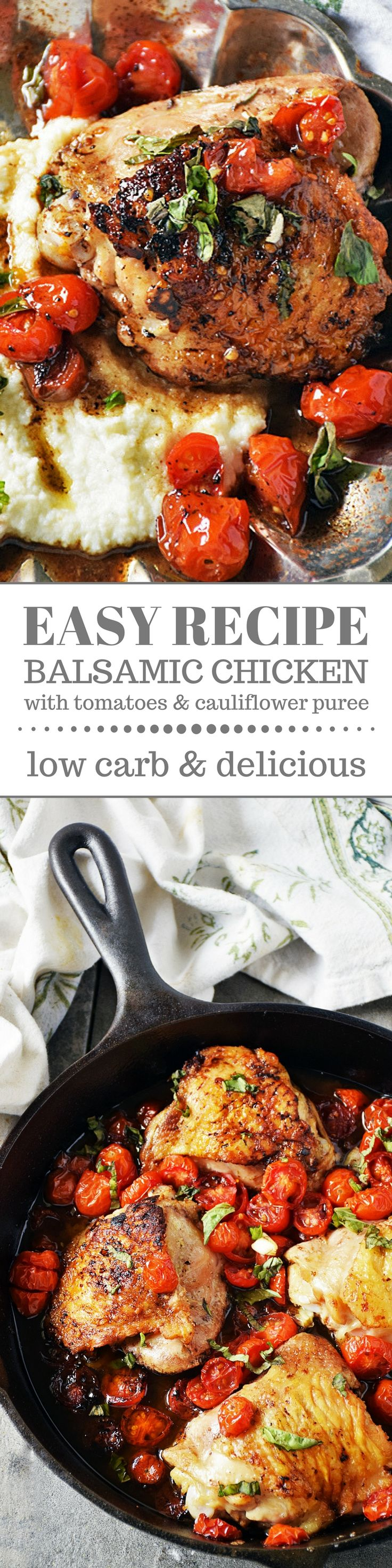 Easy Balsamic Chicken with Tomatoes is an easy recipe that cooks all in one skillet and is loaded with fresh ingredients to maximize flavor. Paired with a cauliflower puree, this recipes makes a delicious low carb meal.