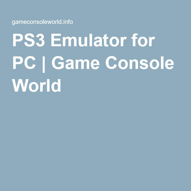 PS3 Emulator for PC | Game Console World