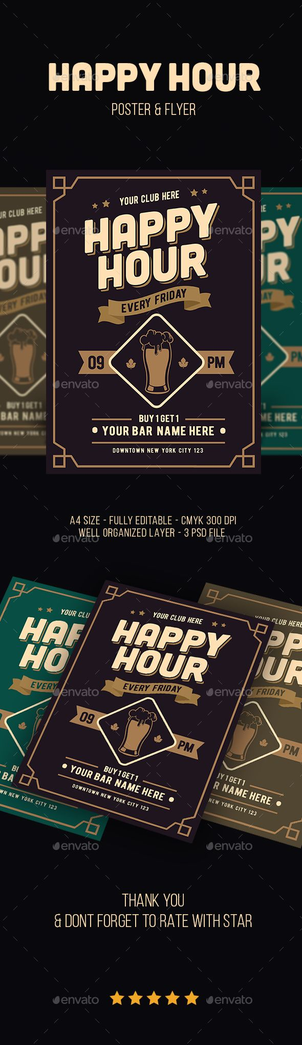 "Classic Happy Hour Drinks Flyer Thank for Purchasing . ""Classic Happy Hour Drinks Flyer"". This 3 Psd file set on 210 mm x 297 mm (A4)   bleed. 100 ready to print with 3 colors variation and well organized in layers.You can easily change everything like color, image, text and elements Font used :"