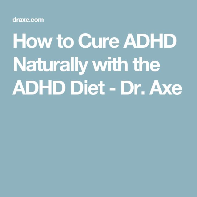 How to Cure ADHD Naturally with the ADHD Diet - Dr. Axe