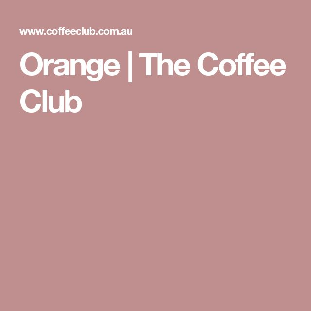 Orange| The Coffee Club