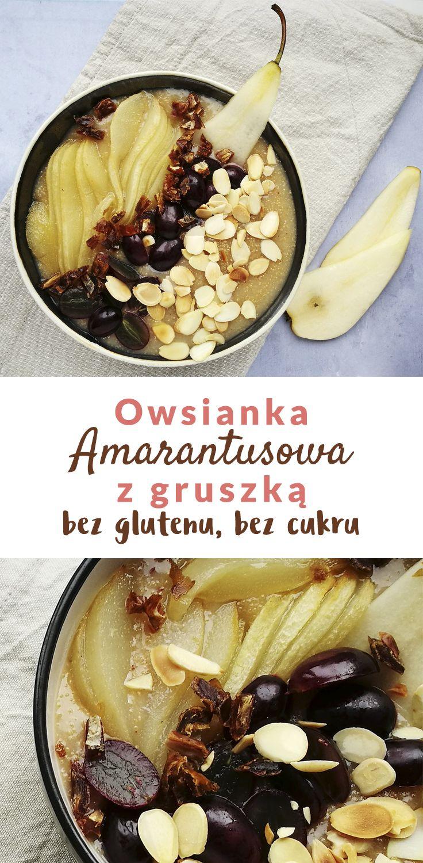 Owsianka amarantusowa z gruszką (bez cukru i bez glutenu)
