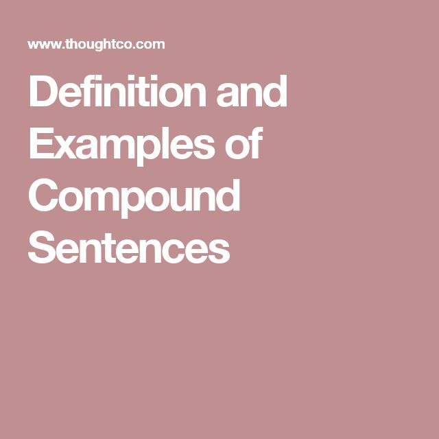 Definition and Examples of Compound Sentences