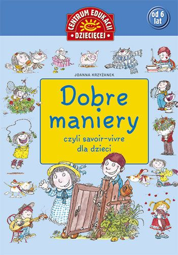 Dobre maniery czyli savoir-vivre dla dzieci-Krzyżanek Joanna