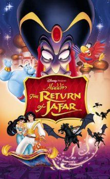 The Return of Jafar, 1994. Jafar comes for revenge on Aladdin, using a foolish thief and Iago's treachery to find a way back into power. X