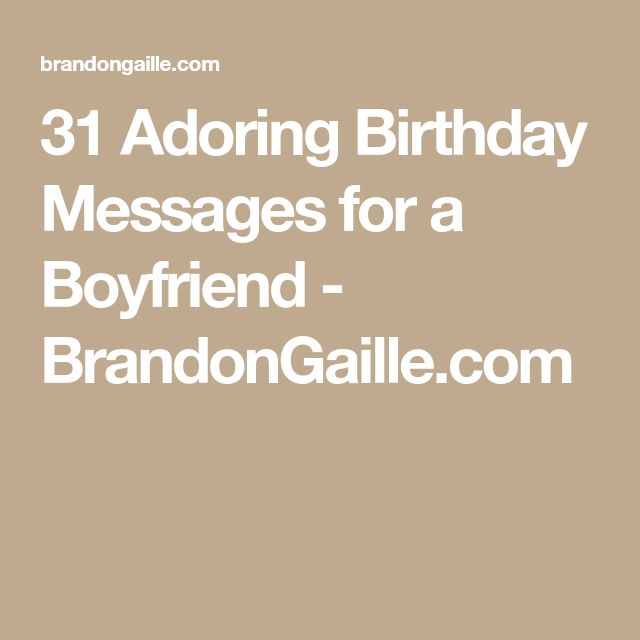 31 Adoring Birthday Messages for a Boyfriend - BrandonGaille.com