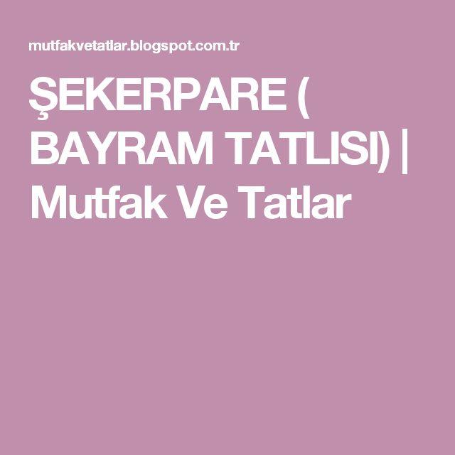 ŞEKERPARE ( BAYRAM TATLISI) | Mutfak Ve Tatlar