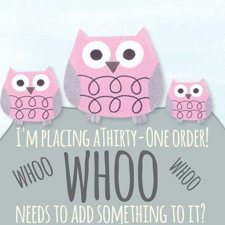 """I'm placing a Thirty-One order! """"Whoo"""" needs to add something to it? Love this for my Facebook VIP group and parties! #ilovemybaglady"""