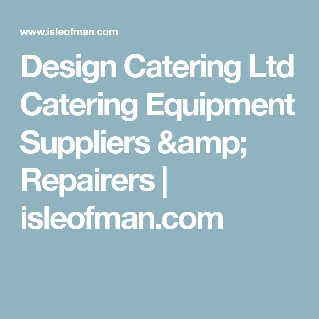 Design Catering Ltd Catering Equipment Suppliers & Repairers |  isleofman.com