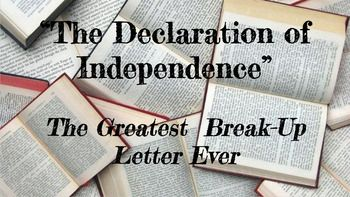 "How can you make a document written in the 1700s relevant to today's students? Pretend it is a break-up letter you found in your classroom! With this product, you will receive the text of a pretend ""break-up letter"" written in students' voices (which actually follows the structure and content of the Declaration of Independence)."