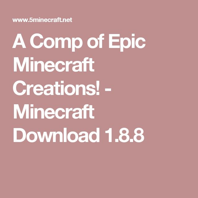 A Comp of Epic Minecraft Creations! - Minecraft Download 1.8.8