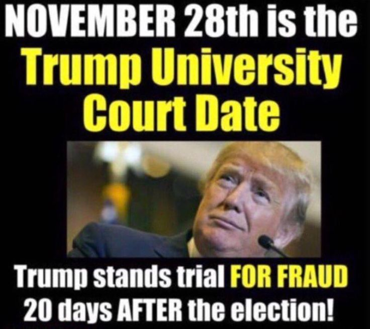 Trump University Court Date, Trump stands trial for fraud 20 days after the election on 11/28/16.