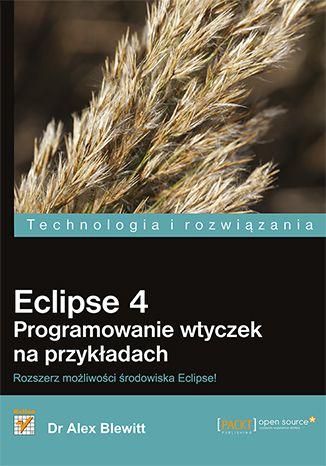 """""""Eclipse 4. Programowanie wtyczek na przykładach""""  #ksiazka #helion #eclipse #programowanie"""
