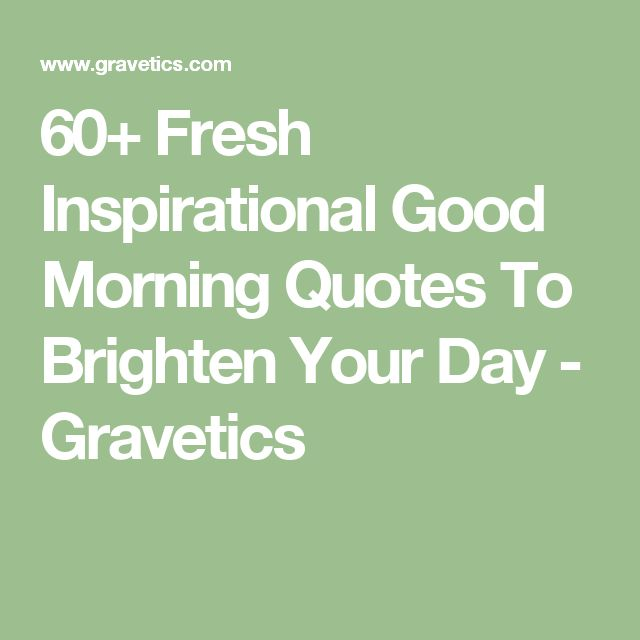 20 Inspirational Quotes To Brighten Your Day: Best 20+ Inspirational Good Morning Quotes Ideas On Pinterest