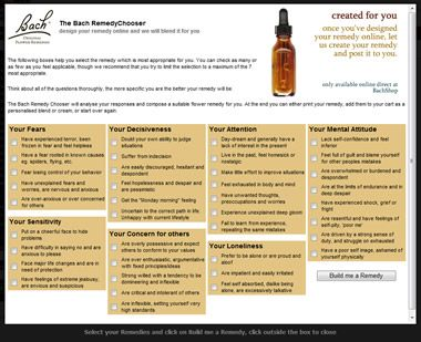 The Remedy Chooser for Bach Flower remedies. Answer and then they will custom mix your personal fix! Love it!